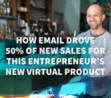 How Email Drove 50% of New Sales for this Entrepreneur's New Virtual Product