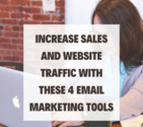 Increase Sales and Website Traffic with These 4 Email Marketing Tools