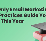 The Only Email Marketing Best Practices Guide You'll Need in 2021