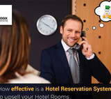 Can a Hotel Reservation System Help You Upsell Hotel Rooms