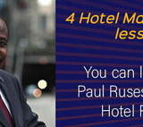 4 Hotel Management Lessons You Can Learn from Paul Rusesabagina of Hotel Rwanda